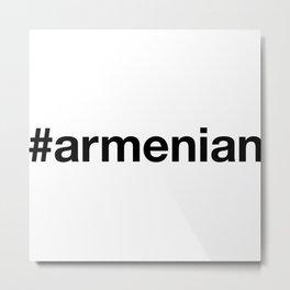 ARMENIAN Metal Print