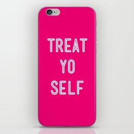 Treat Yo Self Pink- Parks and Recreation iPhone Skin