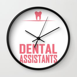 All Women Are Created Equal But Only The Finest Become Dental Assistants Wall Clock