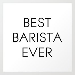 Best barista ever. Barista gift, coffee cup. Art Print