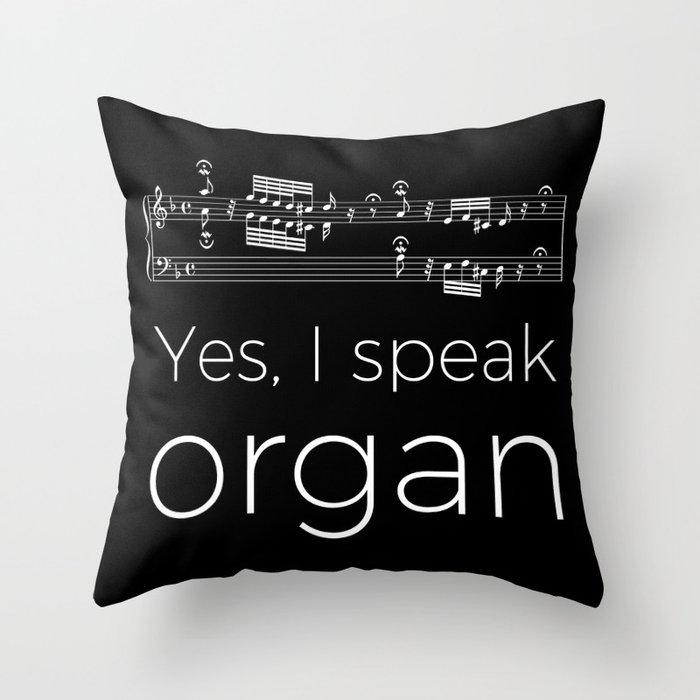 Yes, I speak organ Throw Pillow