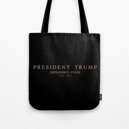 President Trump. Deploribus Unum. Tote Bag