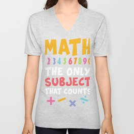 Funny Math Pun product Math The Only Subject Counts Unisex V-Neck