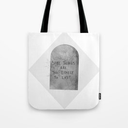 Headstone with Plants v.1.1 - Some things are too lovely to last Tote Bag