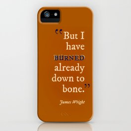 Burned Down to the Bone iPhone Case