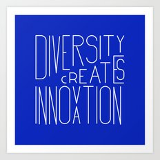 Diversity creates innovation Art Print