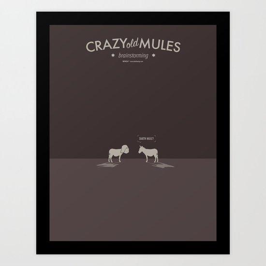 Crazy old Mule / Darth Mule Art Print