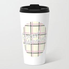 Good Morning in White Travel Mug