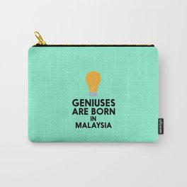 Geniuses are born in MALAYSIA T-Shirt D4gv2 Carry-All Pouch