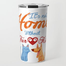 It's not a Home Without Fur Kids Travel Mug