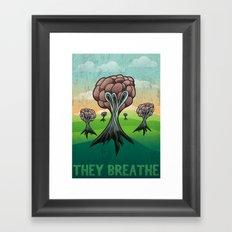 They Breathe Framed Art Print