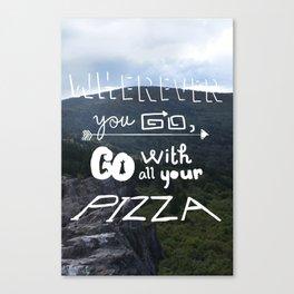 wherever you go Canvas Print