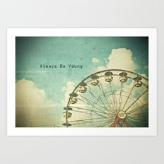 Always Be Young Art Print