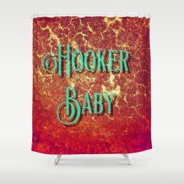 Nasty Girls: Hooker Baby Shower Curtain