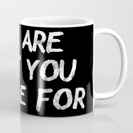 You Are What You Settle For Coffee Mug
