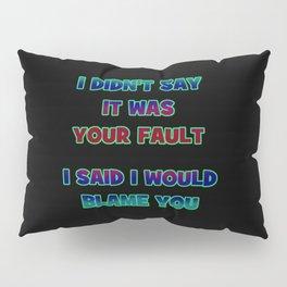 """Funny One-Liner """"Blame"""" Joke Pillow Sham"""