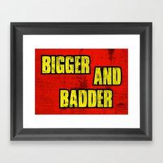 BIGGER AND BADDER Framed Art Print