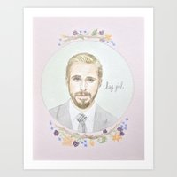ryan gosling Art Prints featuring Ryan Gosling, Hey Girl by Brenna Daugherty