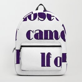 If Only Closed Minds Came with Closed Mouths Purple Text Backpack