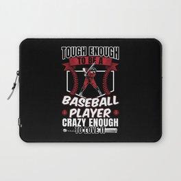 Baseball Tough Player Crazy Enough To Love It Laptop Sleeve