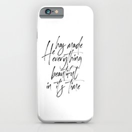 He Has Made Everything Beautiful In It's Time, Lord Quote, Bible Art, Bible Quote iPhone Case