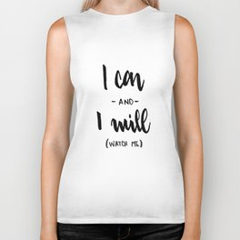 I Can and I will Watch me! Biker Tank
