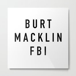 Burt Macklin FBI Metal Print