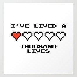 I've lived a 1000 lives Art Print