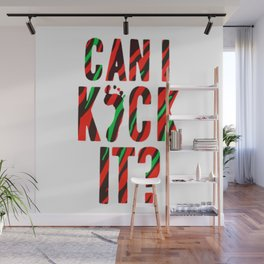 Can I Kick It Art Wall Mural