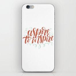 aspire to inspire iPhone Skin