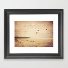 go where you've never been Framed Art Print
