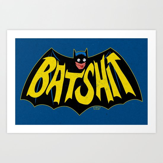 BATSHIT Art Print