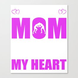 Wrestling Mom Full Heart Mothers Day T-Shirt Canvas Print