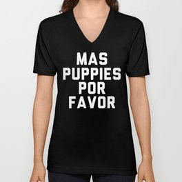 Mas puppies por favor Unisex V-Neck