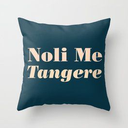Noli Me Tangere - Touch Me Not Throw Pillow