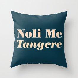 Noli Me Tangere - Touch Me Not Throw Pillow