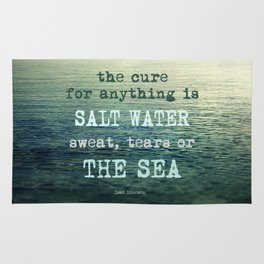 The cure for anything is salt water, sweat, tears, or the sea.    Dinesen Rug