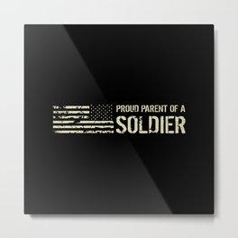 Proud Parent of a Soldier Metal Print