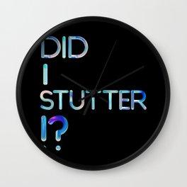Did I Stutter?! Wall Clock