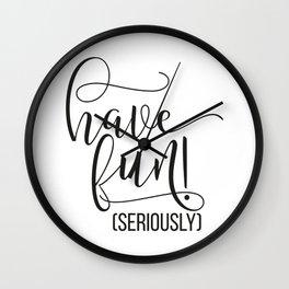 Have fun! (Seriously) Wall Clock