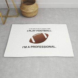I Play Football... If Yelling Counts... Rug