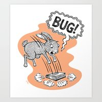 bug Art Prints featuring BUG! by Laurie A. Conley