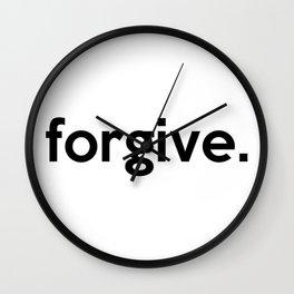 forgive. Wall Clock