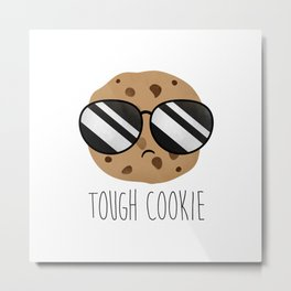 Tough Cookie Metal Print