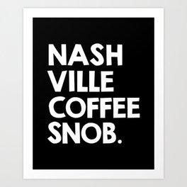 Nashville Coffee Snob Art Print