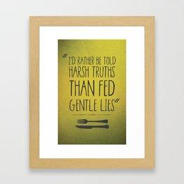 HARSH TRUTH Framed Art Print