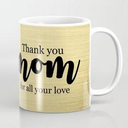 Thank You Mom   Mother's day gift Coffee Mug
