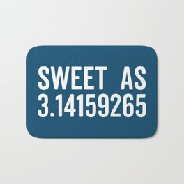 Sweet As Pi Funny Quote Bath Mat