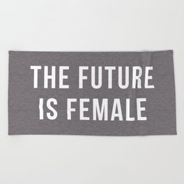 Future Is Female Quote Beach Towel