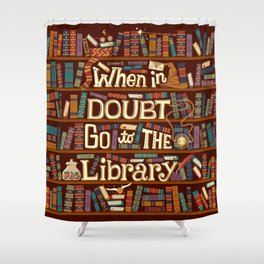 Go to the library Shower Curtain